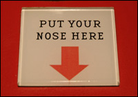 Put Your Nose Here